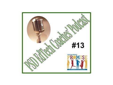 PSD EdTech Coaches' Podcast #13