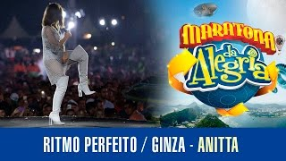 Ritmo Perfeito / Ginza - Anitta (Maratona da Alegria - 2016)