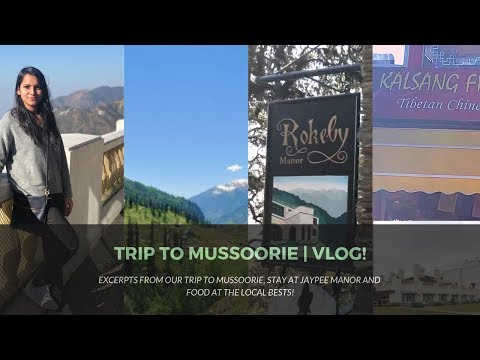trip-to-mussoorie-|-vlog-|-covering-jaypee-manor,-rokeby-manor,-kalsang-momos,-mall-road!