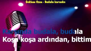 Gökhan Özen - Budala (KARAOKE)