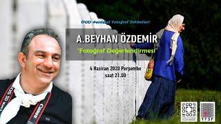 """A.Beyhan Özdemir """"Fotoğraf Değerlendirmesi"""""""