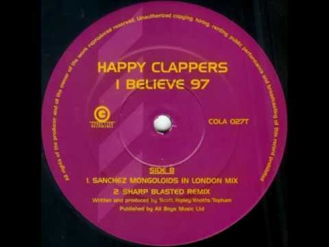 HAPPY CLAPPERS - I Believe (Sharp blasted remix)