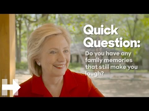 Do you have any family memories that still make you laugh? | Quick Question | Hillary Clinton