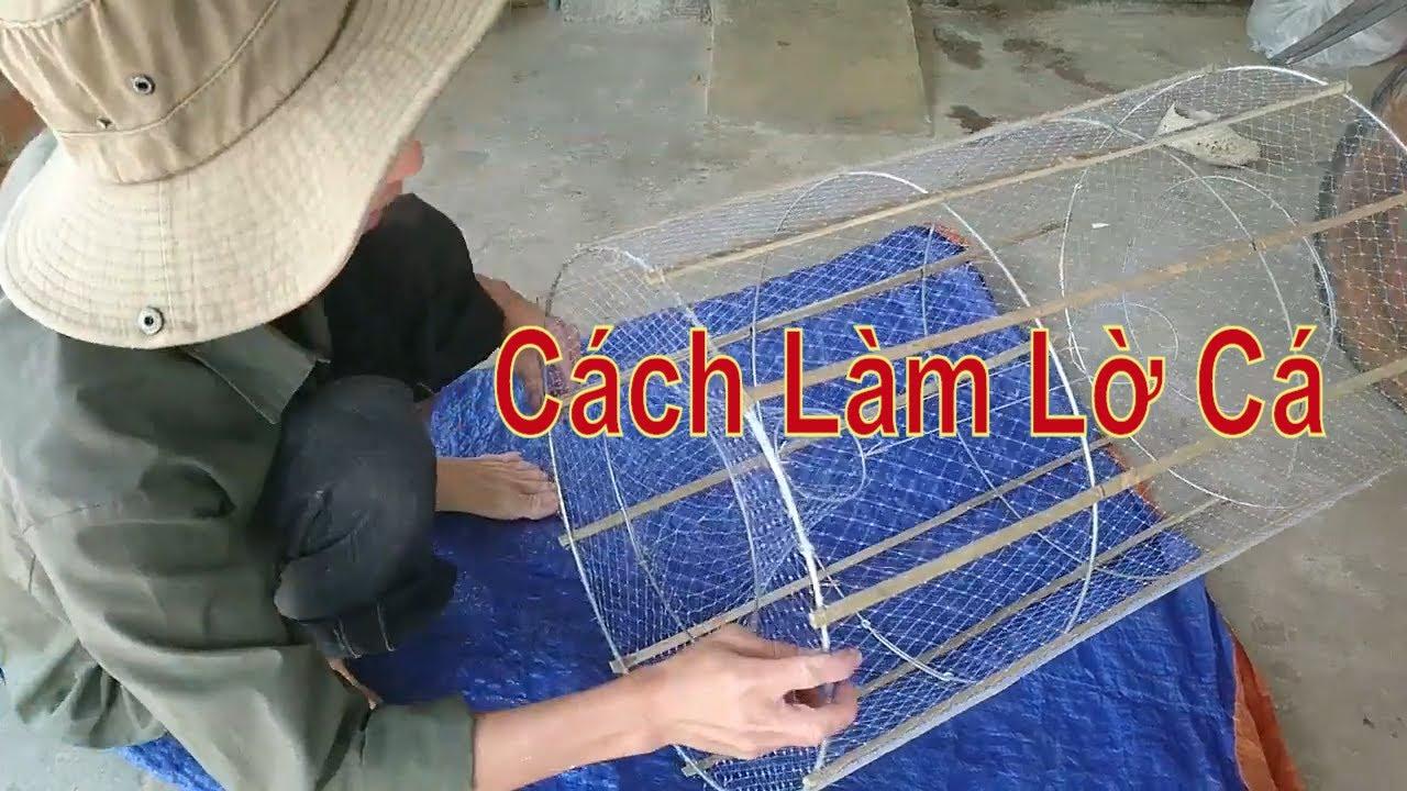 Cách Làm Lờ Cá, Lợp Cá / Nguyễn Văn Định Vlog