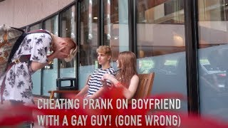 I CHEATED ON MY BOYFRIEND WITH A GAY GUY PRANK ON CODY! (GONE WRONG)