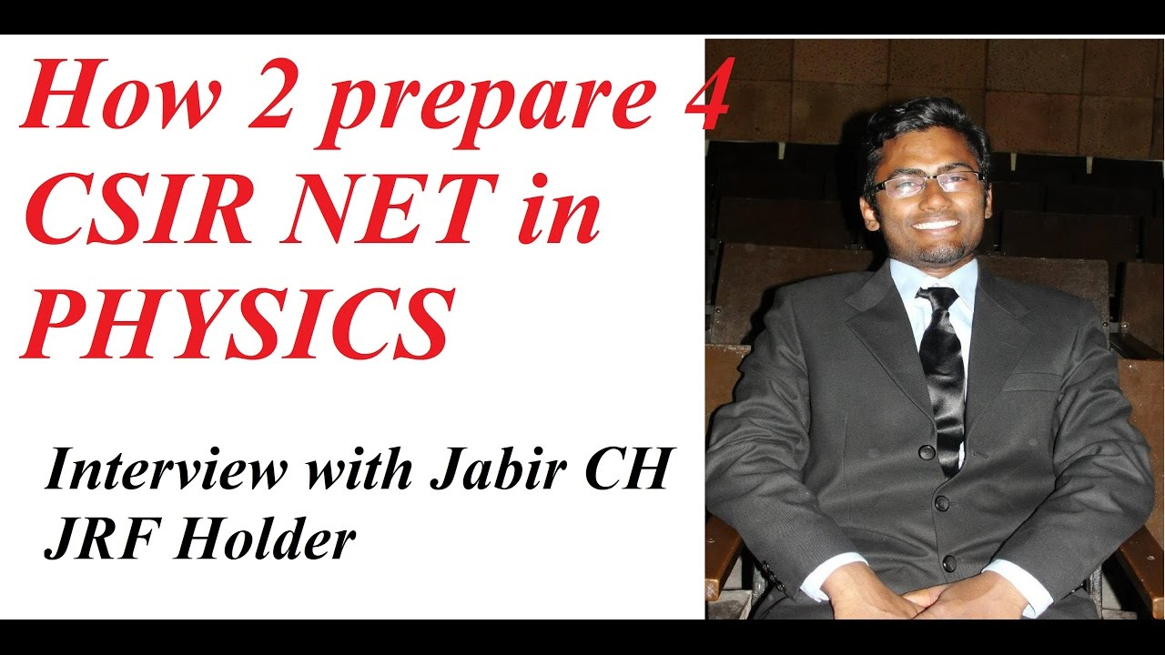 how to prepare for csir net in physics interview jabir ch how to prepare for csir net in physics interview jabir ch tutorial useful tips