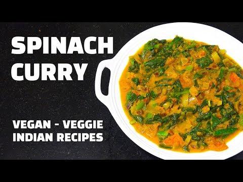 Spinach Curry - Saag Masala - Vegan Recipes - Palak Recipes - Vegetarian Food