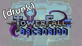 Datto Does Something Else? (Drunk) Towerfall Ascension (strong language)