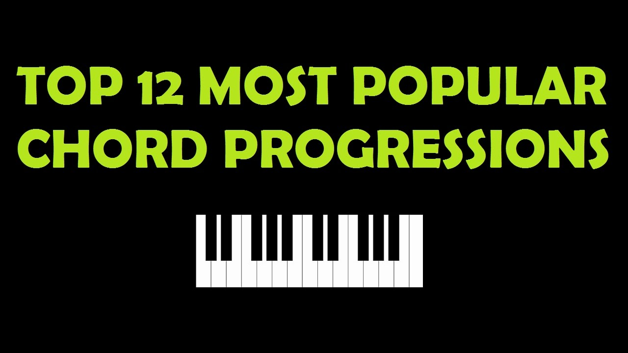 Top 12 most popular chord progressions youtube top 12 most popular chord progressions hexwebz Choice Image