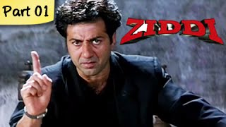 Ziddi (HD) – Part 01 of 15 – Superhit Blockbuster Action Movie &#821 …