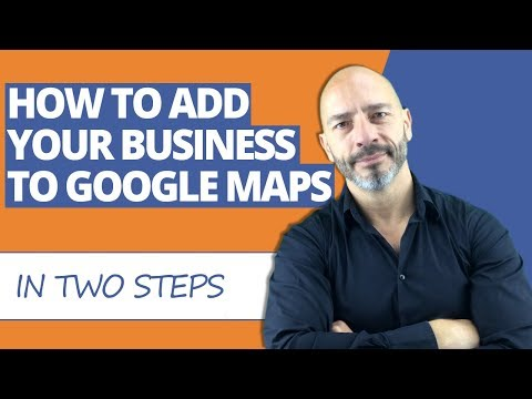 How To Add Your Business To Google Maps In Two Steps