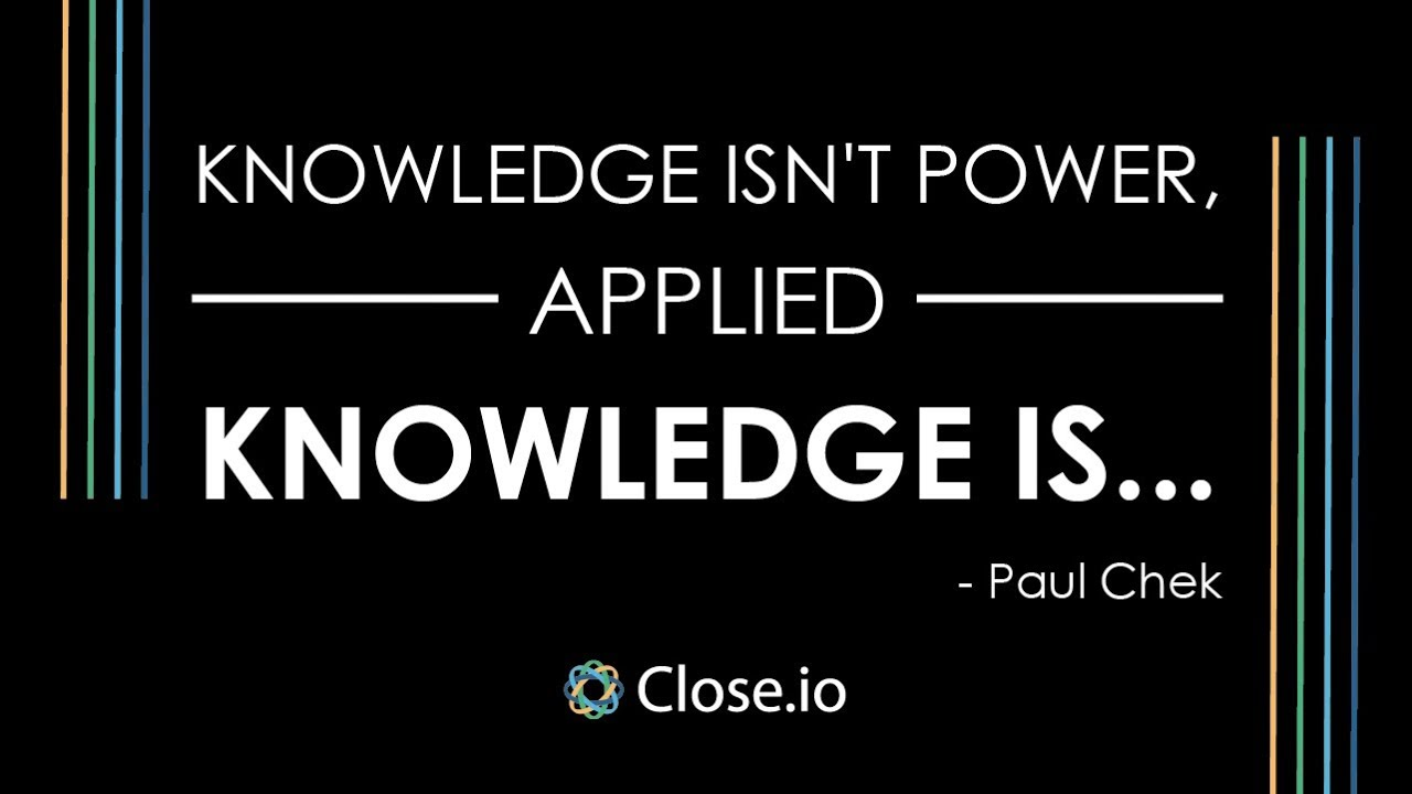 Sales Motivation Quote: Knowledge Isnu0027t Power, Applied Knowledge Is...    Paul Chek