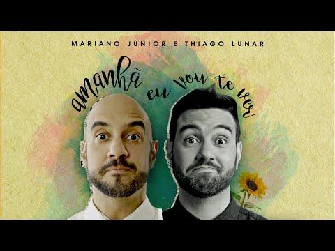 Amanhã Eu Vou te Ver - Mariano Júnior e Thiago Lunar #novosingle