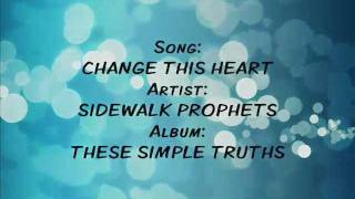 Watch Sidewalk Prophets Change This Heart video