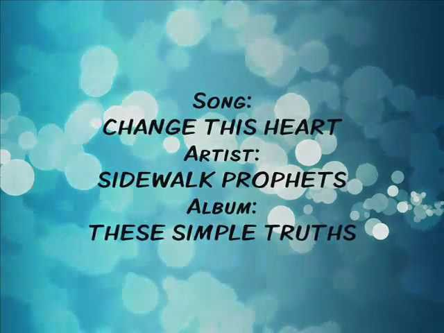 Change This Heart - Sidewalk Prophets Chords - Chordify