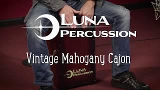 Luna Vintage Mahogany Cajon Feat. Casey Grillo