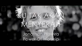 Download Mp3 Ku Tak Akan Menyerah - Jonathan Prawira & Power Of Worship