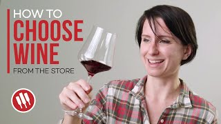 How To Choose Wine (from The Store) | Wine Folly