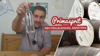Primasprit selber machen | Neutralalkohol herstellen