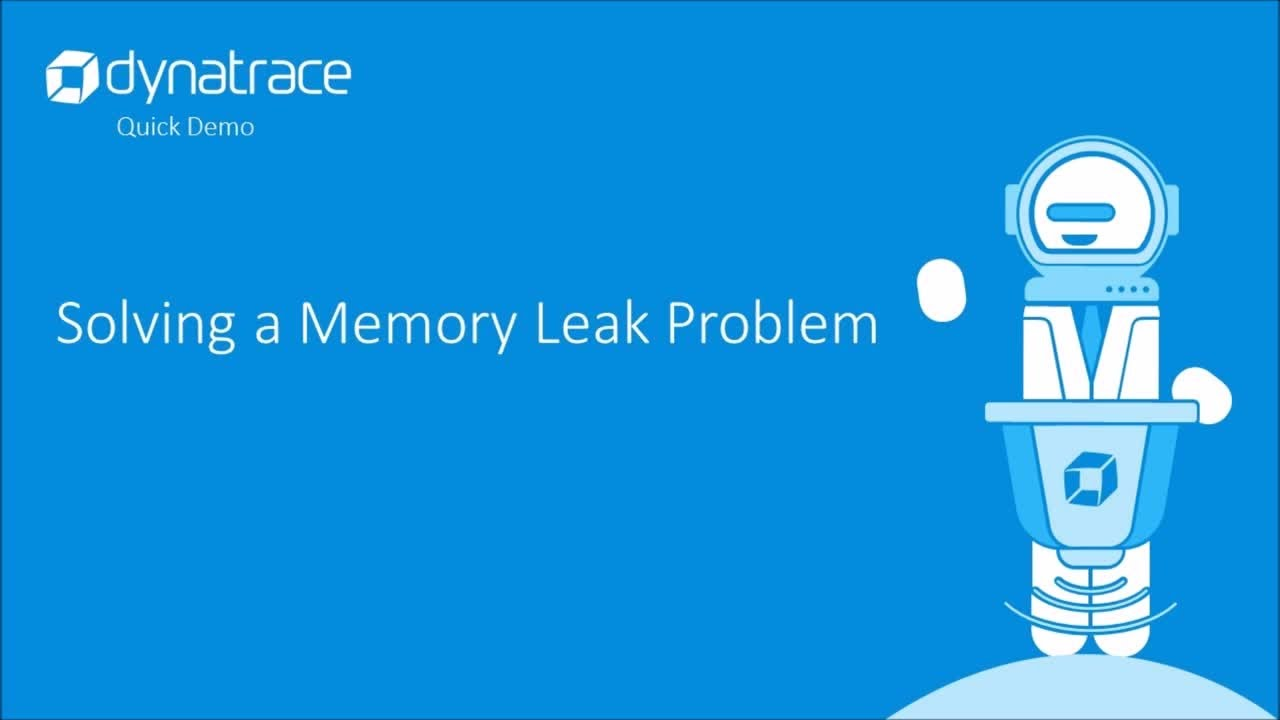 Dynatrace Quick Demo - Solving a memory leak problem