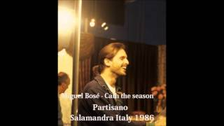 Miguel Bosé - Catch the season (Partisano english version)