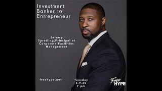 Investment Banker to Entrepreneur with Jeremy Spratling