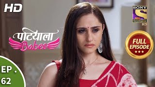 Patiala Babes Ep 62 Full Episode 20th February, 2019
