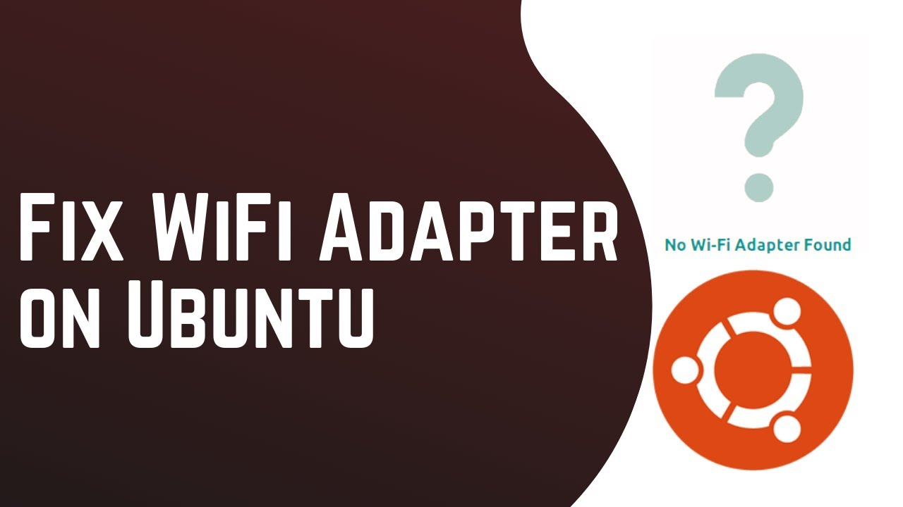 """[Solved] """"No Wi-Fi Adapter Found"""": Fix Wi-Fi Adapter issue in Ubuntu 18 04    Linux   2019"""