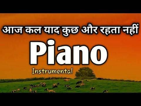 aaj kal yad kuch aur rahta nahi on piano