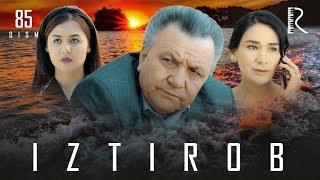 Iztirob (o'zbek serial) | Изтироб (узбек сериал) 85-qism