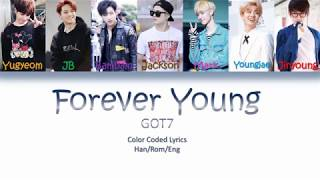 I hope you enjoy the video. ♡♡♡♡ han /rom /eng by https://colorcodedlyrics.com/2014/06/got7-forever-young video made jslyrics