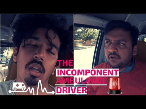 The Incompetent Ambulance Driver | Mooroo