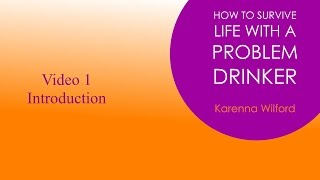 Living with a problem drinker - Session 1