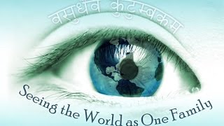 Vasudhaiva Kutumbakam | The whole world is one family