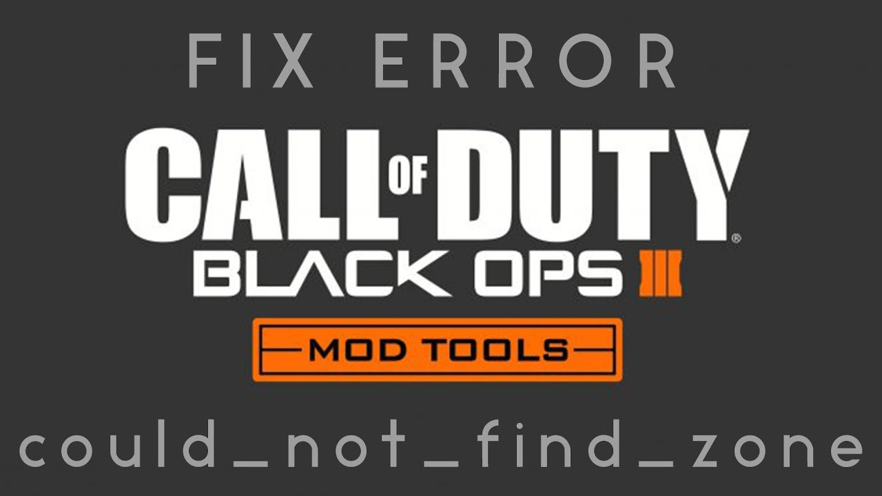 HOW TO FIX Could Not Find Zone ERROR Black Ops Mod Tools - Minecraft story mode spieletipps