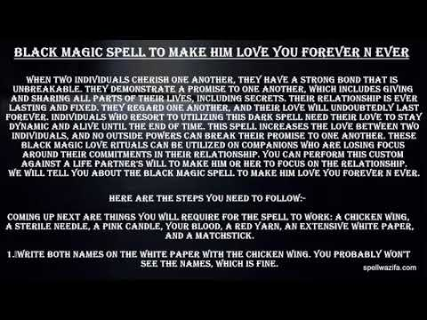 Powerful Black Magic Spell To Make Him Love You Forever n Ever