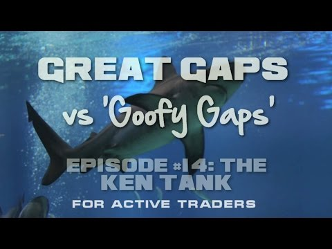 Day Trading Gaps: 'Great Gaps vs Goofy Gaps' : Your Ep #14