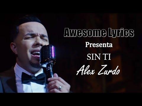 Sin Ti - Alex Zurdo [Video oficial con letra]
