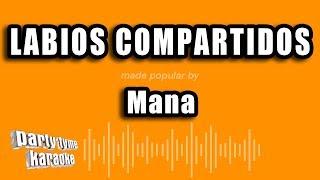 Mana - Labios Compartidos (Versión Karaoke)