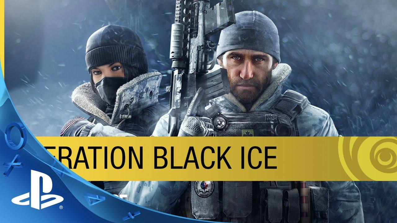 Tom Clancy's Rainbow Six Siege DLC - Operation Black Ice Trailer | P S4