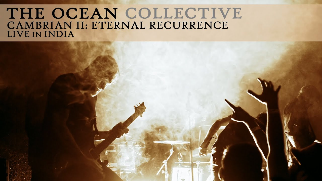 "The Ocean ""Cambrian II: Eternal Recurrence"" (Live in India)"