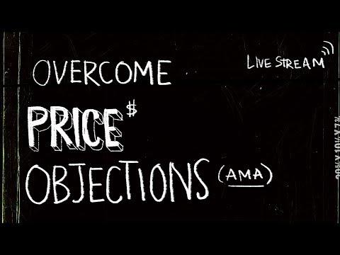 🔴 How to Overcome Price Objections— AMA Marathon