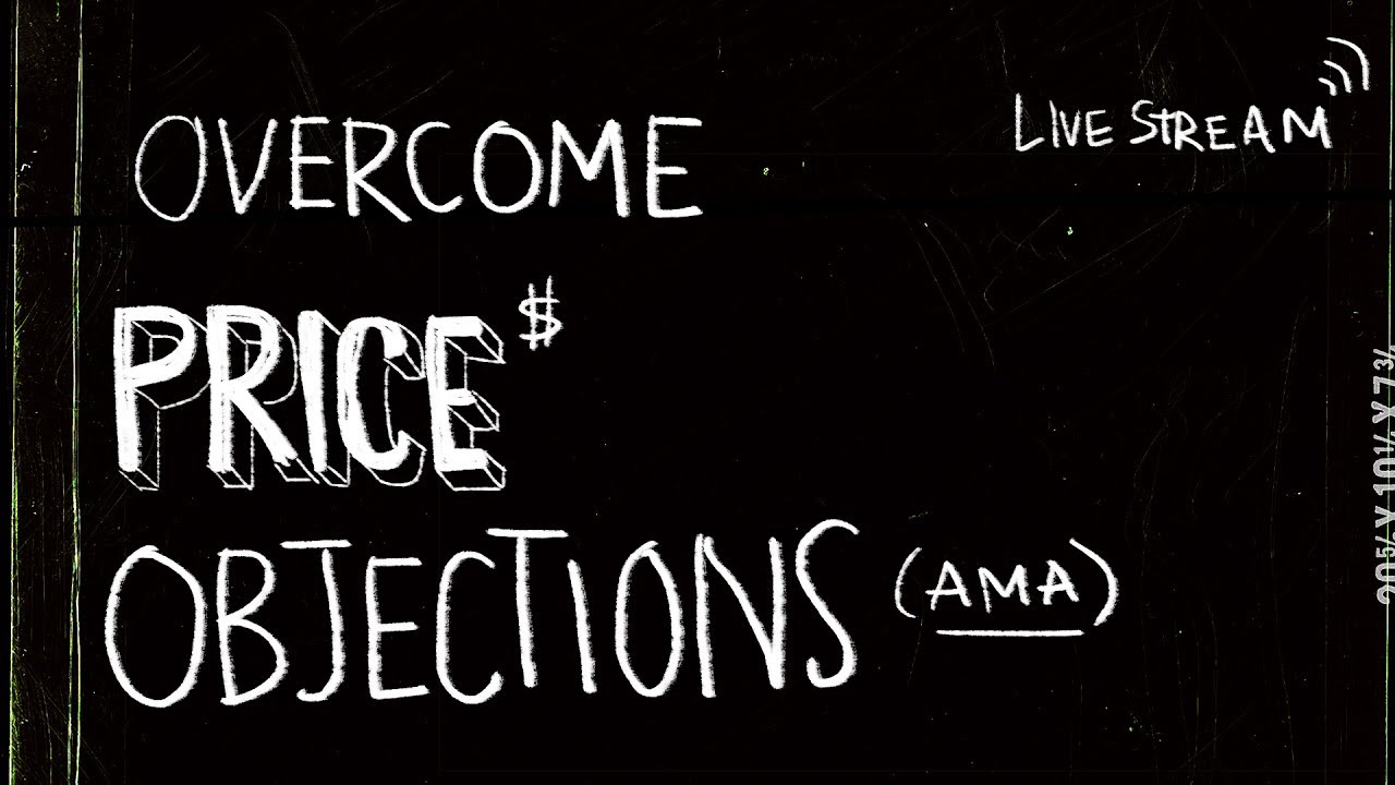 🔴 How to Overcome Price Objections— AMA Marathon
