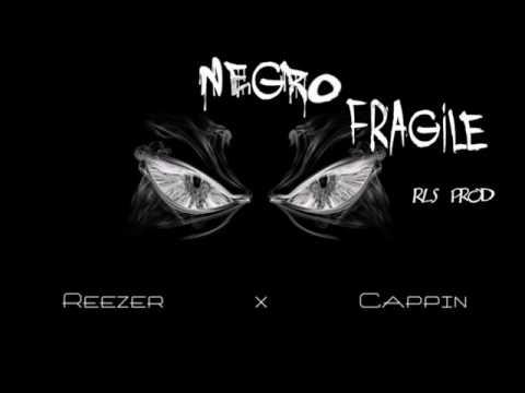 Reezer x Cappin - Negro fragile