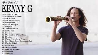 Kenny G Greatest Hits Full Album 2019 - The Best Songs Of Kenny G - Best Saxophone Love Songs 2019