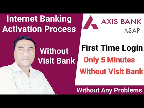 Axis Bank Net Banking First Time Registration | How To Login Axis Bank First Time Internet Banking