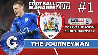 Let's Play FM19 Journeyman | Barnsley S5 E1 | NEW SIGNINGS! | A Football Manager 2019 Story