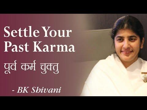 Settle Your Past Karma: 20b: BK Shivani (English Subtitles)
