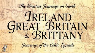 The Greatest Journeys On Earth: Ireland, Great Britain & Brittany (Trailer) | Historic Documentary