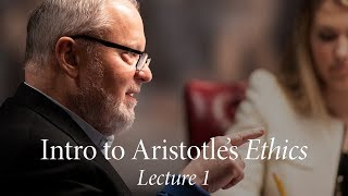 Intro to Aristotle's Ethics | Lecture 1: The Good